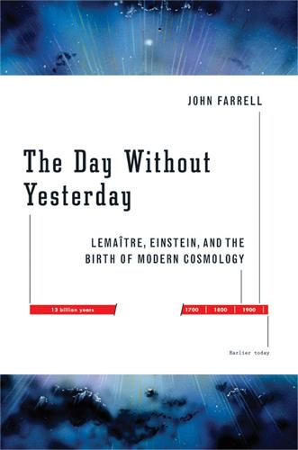 The Day Without Yesterday: Lemaitre, Einstein, and the Birth of Modern Cosmology (Paperback)