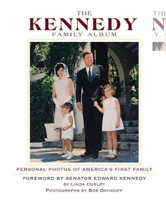 Kennedy Family Album: Personal Photos of America's First Family (Hardback)