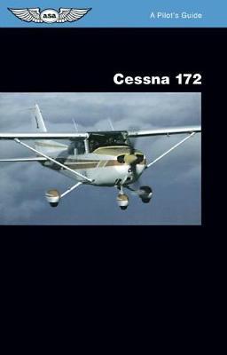 Cessna 172: A Pilot's Guide - A Pilot's Guide (Paperback)