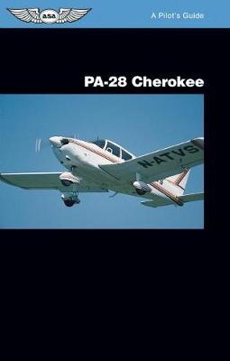 PA-28 Cherokee: A Pilot's Guide - A Pilot's Guide (Paperback)
