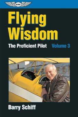 Flying Wisdom: The Proficient Pilot: Volume 3 (Paperback)