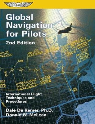 Global Navigation for Pilots: International Flight Techniques and Procedures (Paperback)