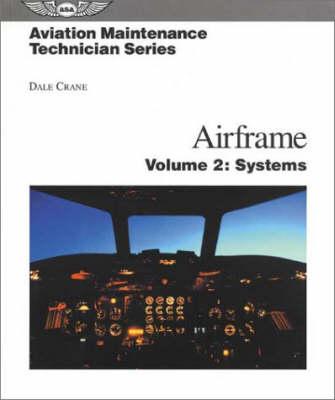Airframe: Systems v. 2 - Aviation Maintenance Technician S. (Paperback)