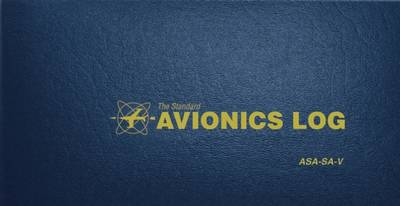 The Standard Avionics Log: ASA-SA-V (Paperback)