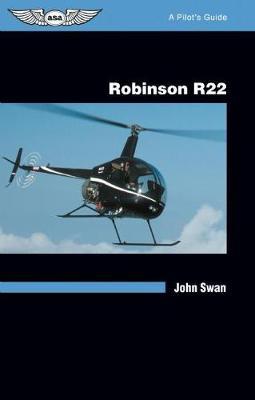 Robinson R22: A Pilot's Guide - A Pilot's Guide (Paperback)