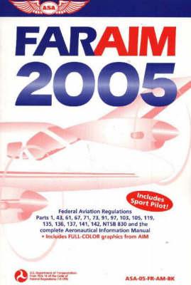 FAR/AIM 2005: Federal Aviation Regulations and Aeronautical Information Manual (Paperback)