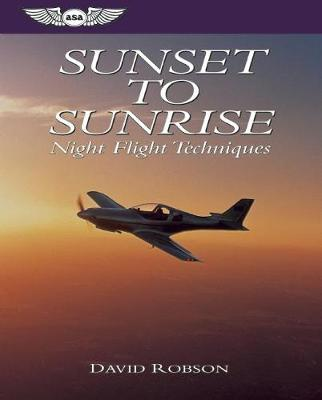 Sunset to Sunrise: Night Flight Techniques: Night Flight Techniques (Paperback)
