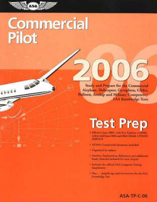 Commercial Pilot Test Prep 2006: Study and Prepare for the Commercial Airplane, Helicopter, Gyroplane, Glider, Balloon, Airship, and Military Competency FAA Knowledge Tests (Paperback)