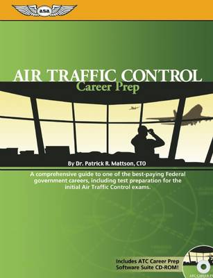 Air Traffic Control Career Prep 2006: A Comprehensive Guide to One of the Best-Paying Federal Government Careers, Including Test Preparation for Exams