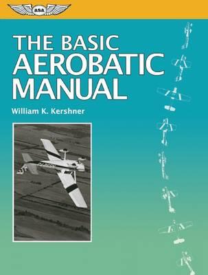The Basic Aerobatic Manual - The Flight Manuals Series (Paperback)