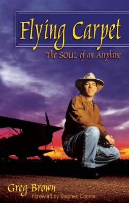 Flying Carpet: The Soul of an Airplane: The Soul of an Airplane (Paperback)