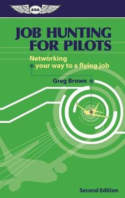 Job Hunting for Pilots: Networking your way to a flying job (Paperback)