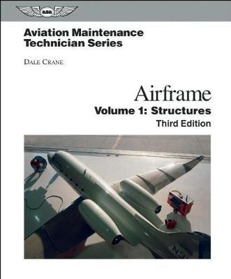 Aviation Maintenance Technician: Airframe, Volume 1: Structures (Hardback)