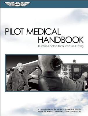 Pilot Medical Handbook: Human Factors for Successful Flying (Paperback)