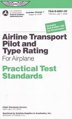 Airline Transport Pilot and Type Rating Practical Test Standards: For Airplane FAA-S-8081-5F (Paperback)