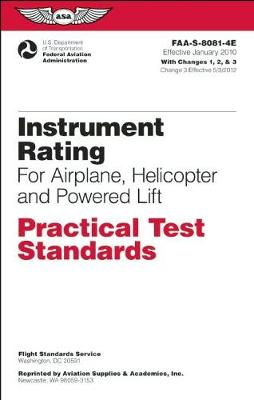 Instrument Rating Practical Test Standards for Airplane, Helicopter and Powered Lift: FAA-S-8081-4E (Paperback)