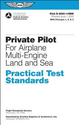 Private Pilot Practical Test Standards for Airplane Multi-Engine Land and Sea: FAA-S-8081-14B (Paperback)