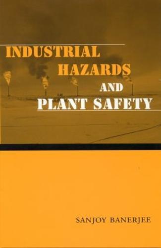 Industrial Hazards and Plant Safety (Hardback)