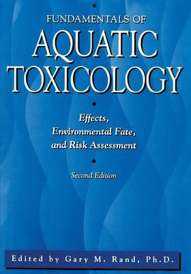 Fundamentals Of Aquatic Toxicology: Effects, Environmental Fate And Risk Assessment (Paperback)