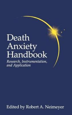 Death Anxiety Handbook: Research, Instrumentation, And Application - Death, Education, Aging and Health Care (Hardback)