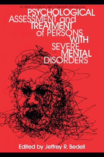 Psychological Assessment And Treatment Of Persons With Severe Mental disorders (Hardback)