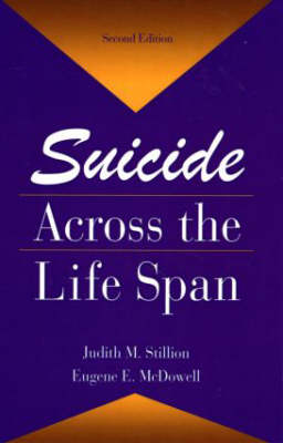 Suicide Across The Life Span: Premature Exits - Death, Education, Aging and Health Care (Paperback)