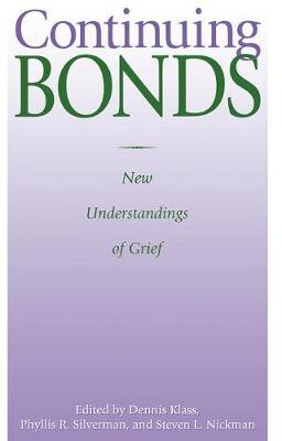 Continuing Bonds: New Understandings of Grief - Death Education, Aging and Health Care (Paperback)