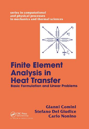 Finite Element Analysis In Heat Transfer: Basic Formulation & Linear Problems - Series in Computational and Physical Processes in Mechanics and Thermal Sciences (Hardback)