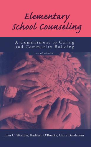 Elementary School Counseling: A Commitment to Caring and Community Building (Hardback)