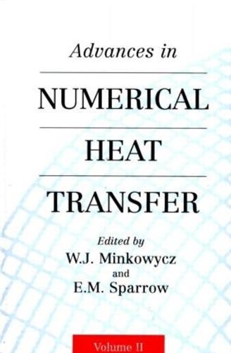 Advances in Numerical Heat Transfer, Volume 2 (Hardback)