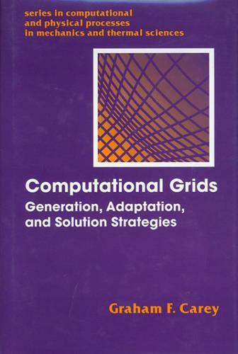 Computational Grids: Generations, Adaptation & Solution Strategies (Hardback)