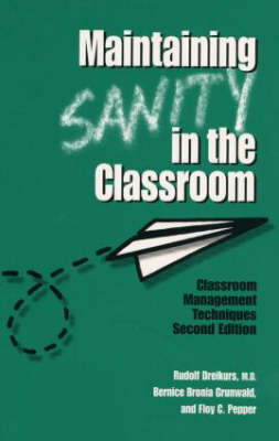 Maintaining Sanity In The Classroom: Classroom Management Techniques (Paperback)