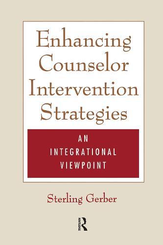 Enhancing Counselor Intervention Strategies: An Integrational Viewpont (Paperback)