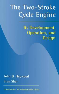 Two-Stroke Cycle Engine: It's Development, Operation and Design - Combustion (Hardback)