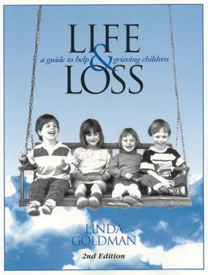 Life and Loss: Guide to Help Grieving Children (Paperback)