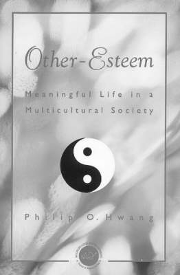 Other Esteem: Meaningful Life in a Multicultural Society (Paperback)
