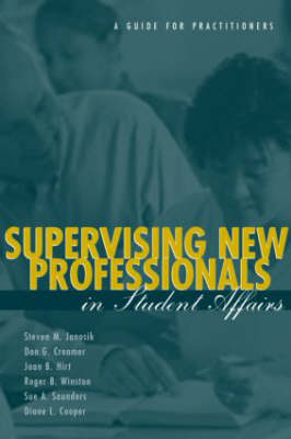 Supervising New Professionals in Student Affairs: A Guide for Practioners (Paperback)