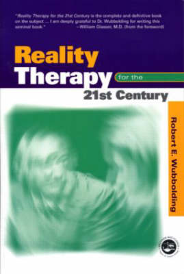 Reality Therapy For the 21st Century (Paperback)