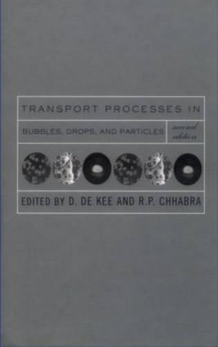 Transport Processes in Bubbles, Drops and Particles (Hardback)
