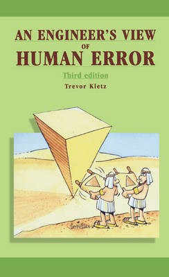 An Engineer's View of Human Error, Third Edition (Hardback)