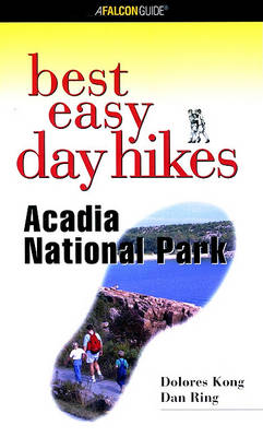Acadia National Park - Falcon Guides Best Easy Day Hikes (Paperback)