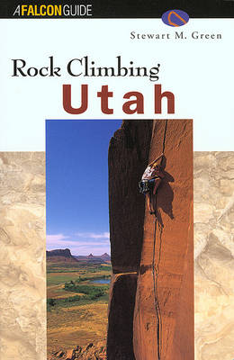 Rock Climbing Utah - Falcon Guides Rock Climbing (Paperback)