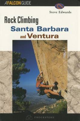 Santa Barbara and Ventura - Falcon Guides Rock Climbing (Paperback)