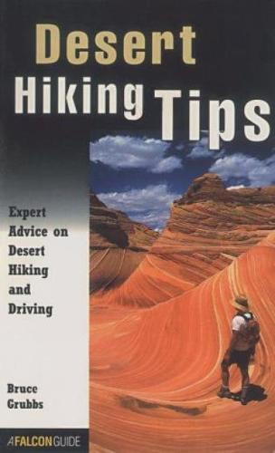 Desert Hiking Tips: Expert Advice on Desert Hiking and Driving - How To Climb Series (Paperback)