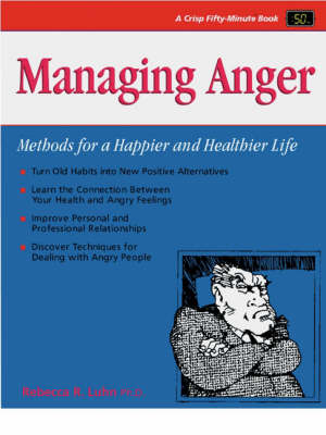 Managing Anger: Methods for a Happier and Healthier Life - Fifty-Minute S. (Paperback)
