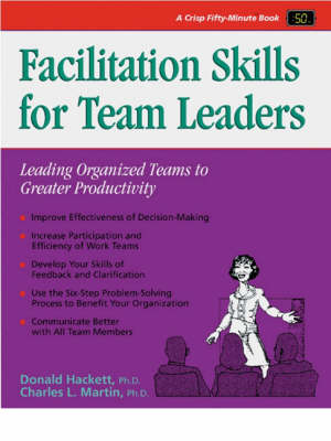 Facilitation Skills for Team Leaders: Leading Organized Teams to Greater Productivity - Fifty-Minute S. (Paperback)