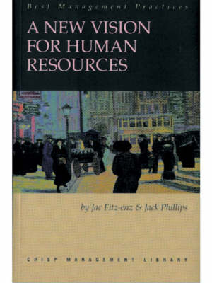 A New Vision for Human Resources: Defining the Human Resources Function by Its Results - Crisp management library 19 (Paperback)