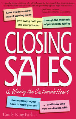 Closing Sales and Winning the Customer's Heart - Crisp Professional Series (Paperback)