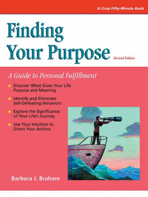 Finding Your Purpose: A Guide to Personal Fulfillment (Paperback)