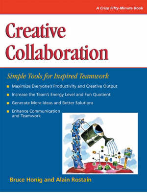 Creative Collaboration: Simple Tools for Inspired Teamwork (Paperback)
